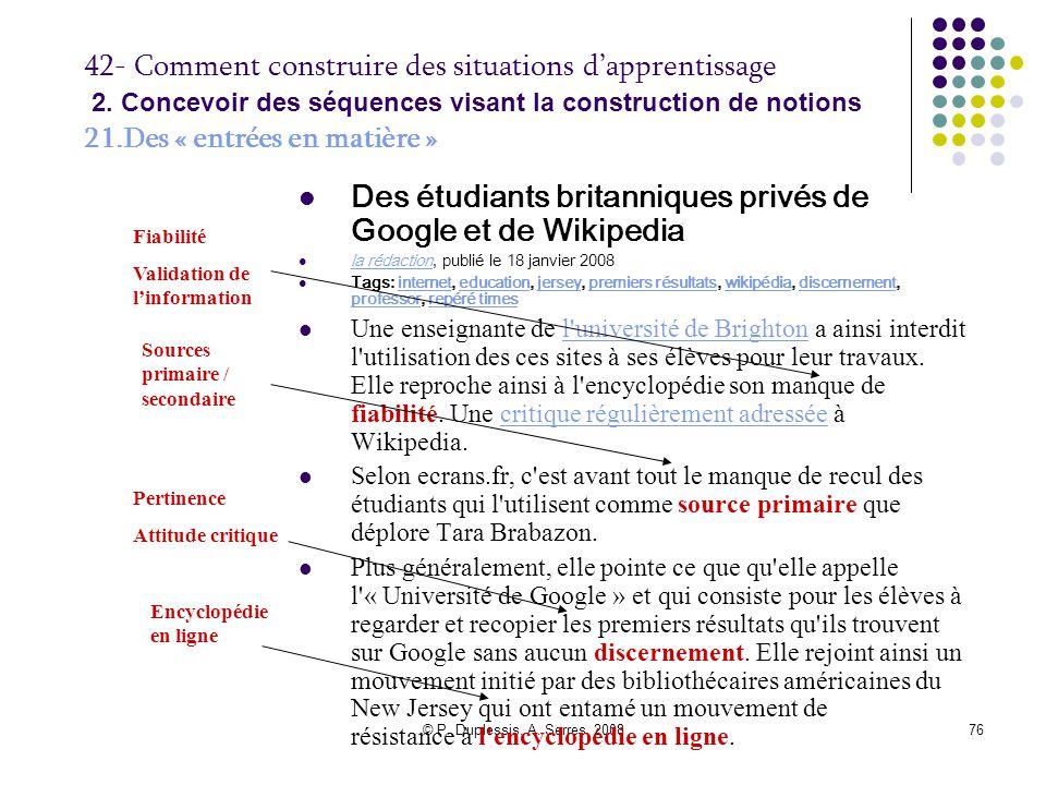 © P. Duplessis, A. Serres, 200876 42- Comment construire des situations d'apprentissage 2. Concevoir des séquences visant la construction de notions 2