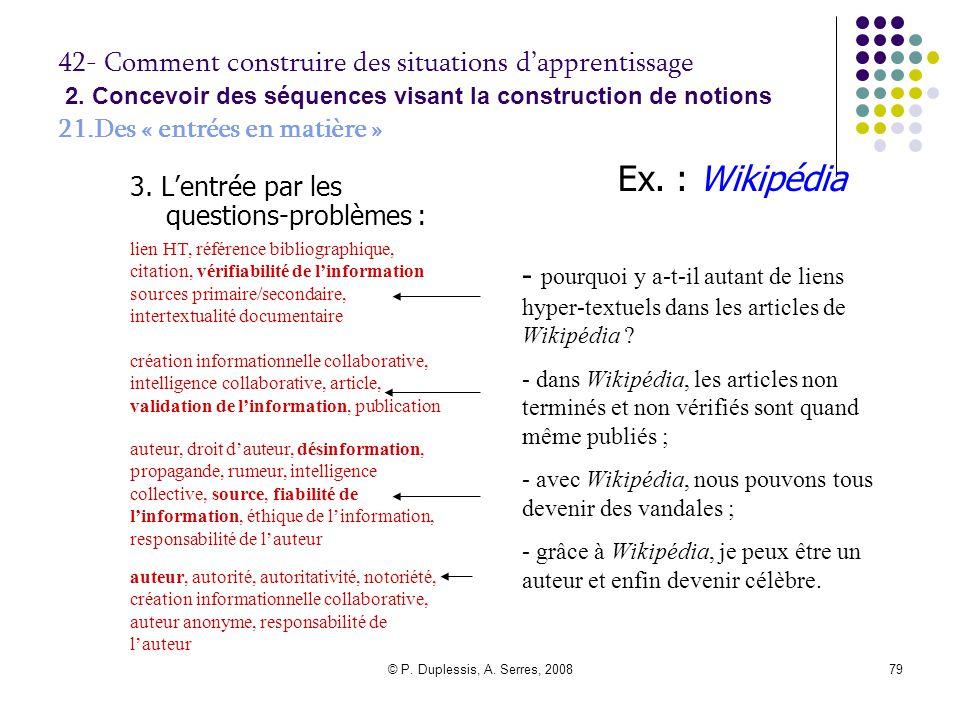 © P. Duplessis, A. Serres, 200879 42- Comment construire des situations d'apprentissage 2. Concevoir des séquences visant la construction de notions 2