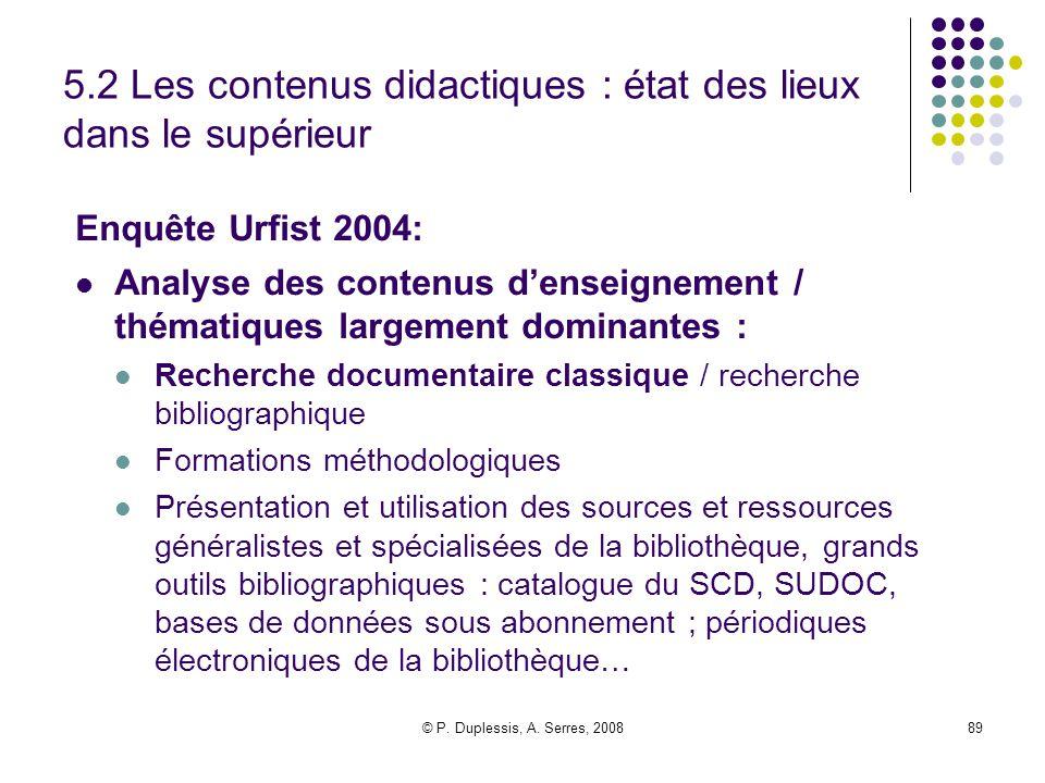 © P. Duplessis, A. Serres, 200889 5.2 Les contenus didactiques : état des lieux dans le supérieur Enquête Urfist 2004: Analyse des contenus d'enseigne