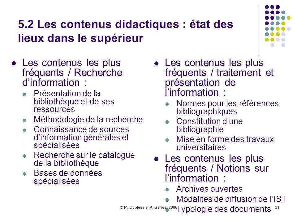 © P. Duplessis, A. Serres, 200891 5.2 Les contenus didactiques : état des lieux dans le supérieur Les contenus les plus fréquents / Recherche d'inform