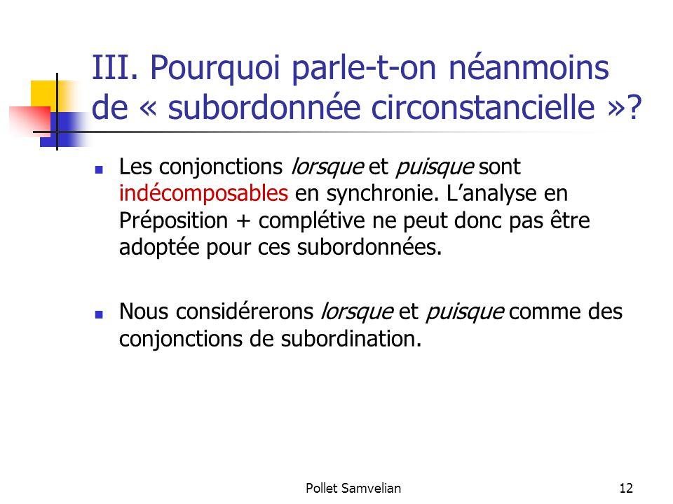 Pollet Samvelian12 III.Pourquoi parle-t-on néanmoins de « subordonnée circonstancielle ».