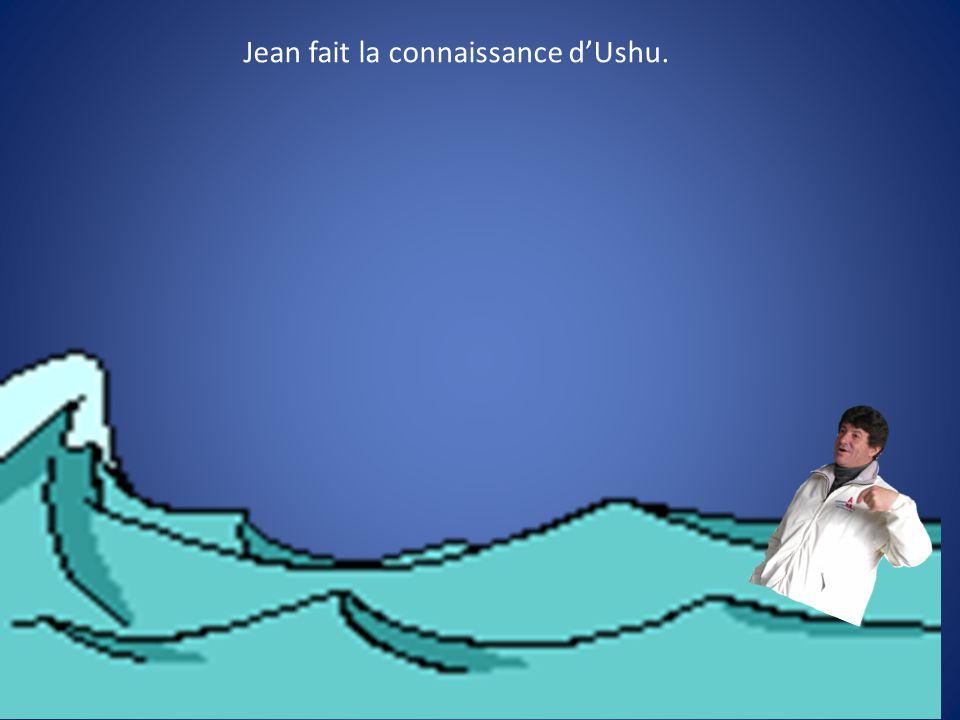 Jean fait la connaissance d'Ushu.