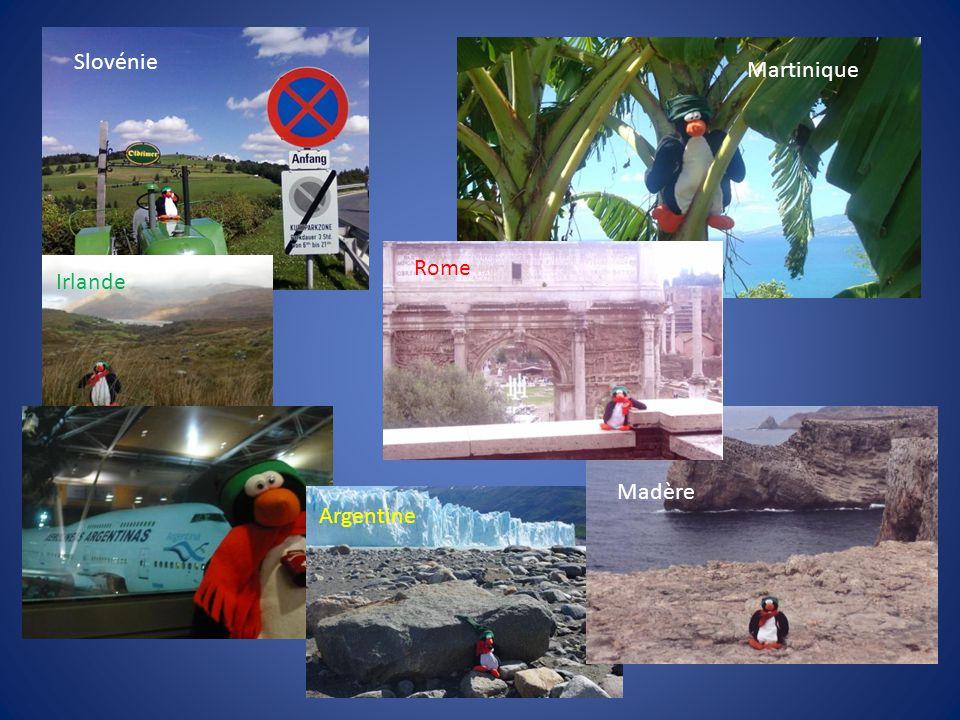 Slovénie Martinique Irlande Rome Argentine Madère