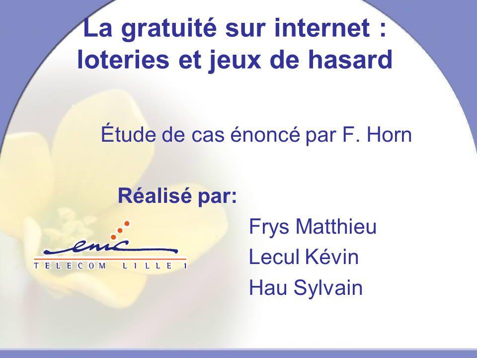 La gratuité sur internet : loteries et jeux de hasard Étude de cas énoncé par F.
