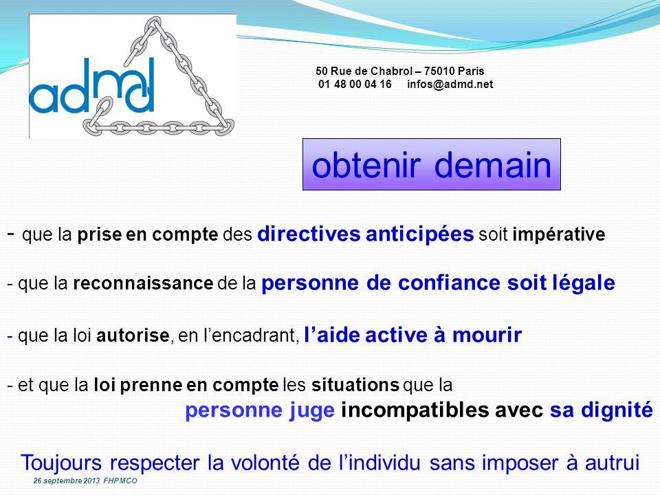 50 Rue de Chabrol – 75010 Paris 01 48 00 04 16 infos@admd.net - q- q ue la prise en compte des directives anticipées soit impérative - que la reconnai