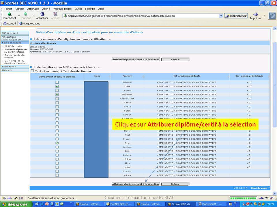 Document créé par Laurence BURLAT Cliquez sur Attribuer diplôme/certif à la sélection