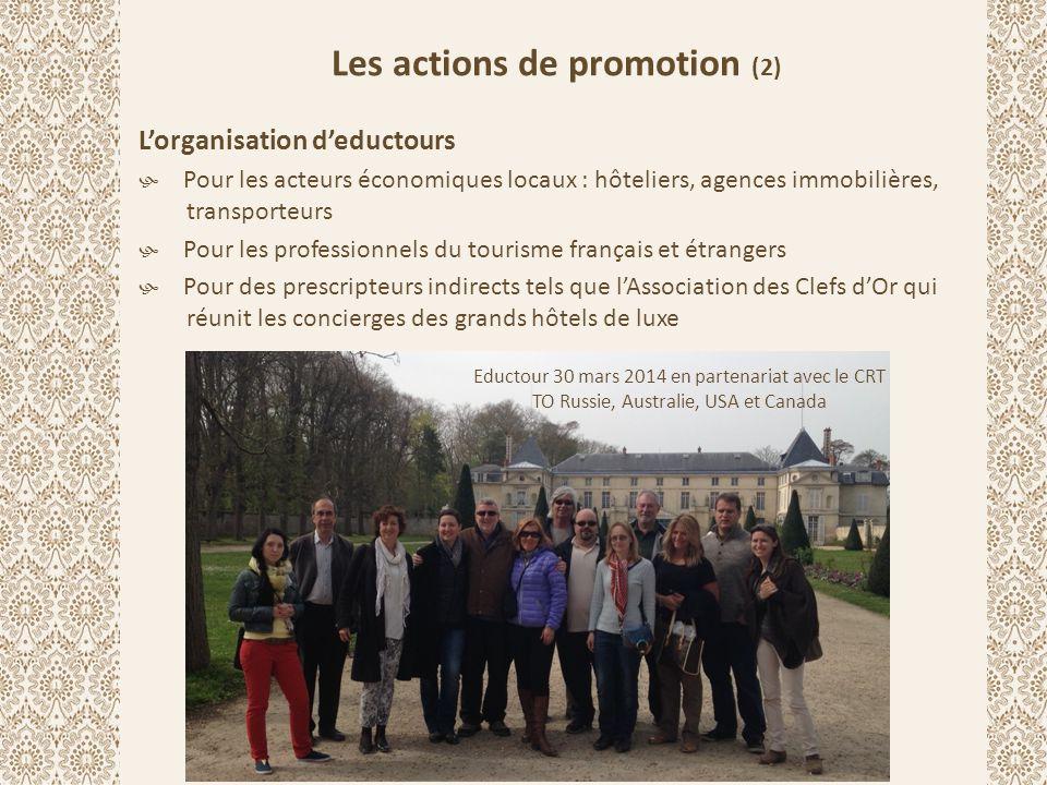 Les actions de promotion (2) L'organisation d'eductours  Pour les acteurs économiques locaux : hôteliers, agences immobilières, transporteurs  Pour
