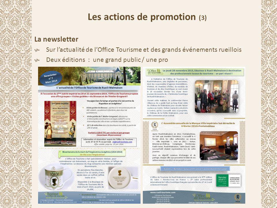 Les actions de promotion (3) La newsletter  Sur l'actualité de l'Office Tourisme et des grands événements rueillois  Deux éditions : une grand publi