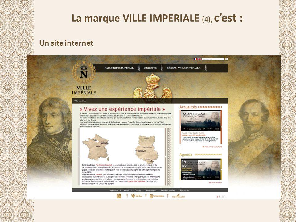 La marque VILLE IMPERIALE (4), c'est : Un site internet