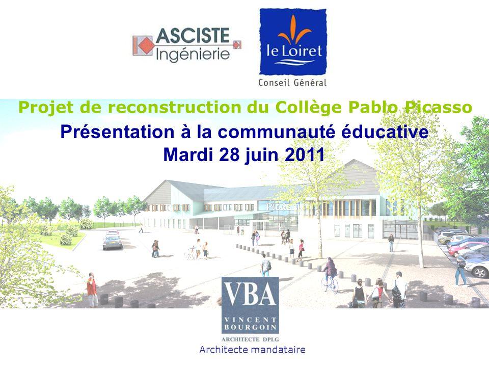 Projet de reconstruction du Collège Pablo Picasso Architecte mandataire Présentation à la communauté éducative Mardi 28 juin 2011