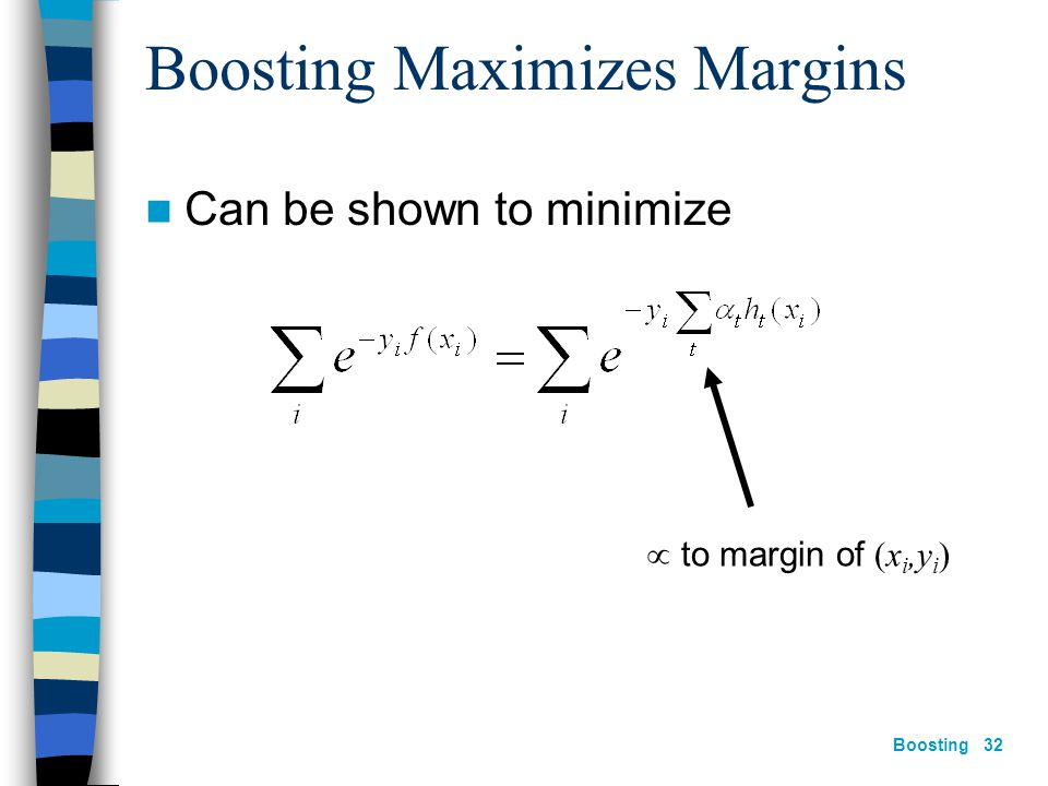 Boosting 31 The Margin Distribution epoch51001000 training error0.0 test error8.43.33.1 %margins  0.5 7.70.0 Minimum margin0.140.520.55