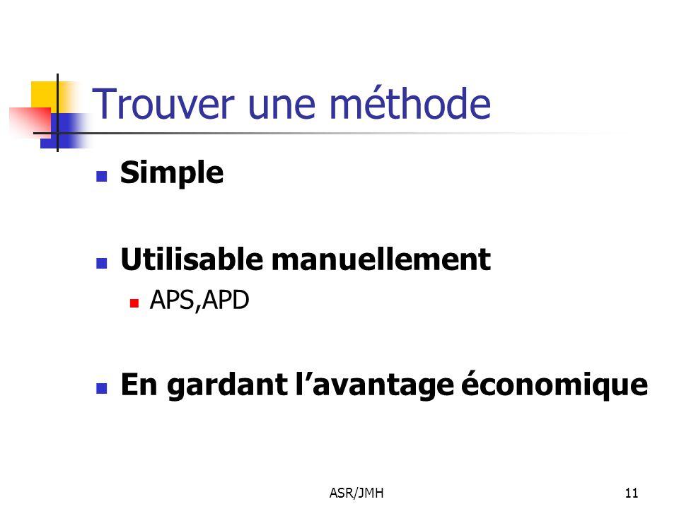 ASR/JMH11 Trouver une méthode Simple Utilisable manuellement APS,APD En gardant l'avantage économique