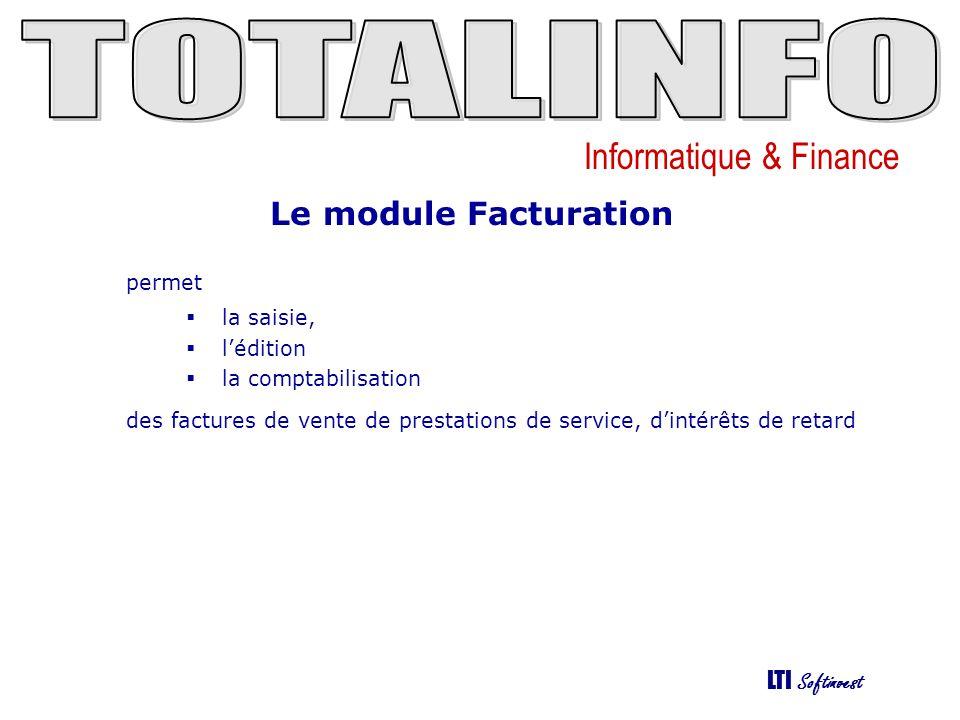 Informatique & Finance LTI Softinvest Mise en oeuvre La mise en œuvre de ce module se déroule de la manière suivante :  Paramétrage général du module (menu Facturation/Paramètres facturation).