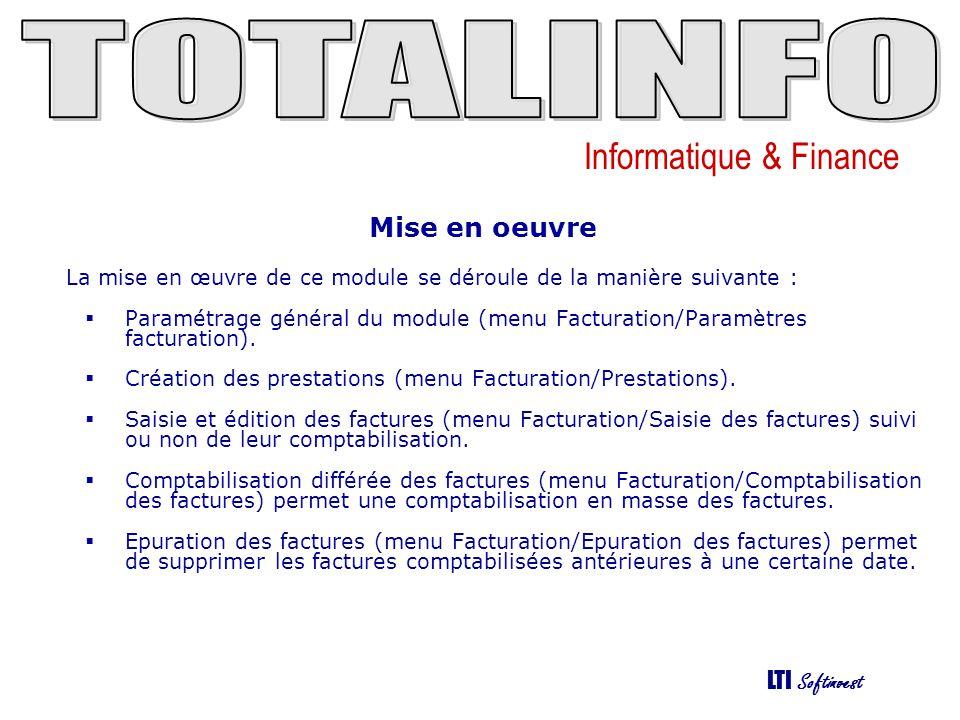 Informatique & Finance LTI Softinvest Mise en oeuvre La mise en œuvre de ce module se déroule de la manière suivante :  Paramétrage général du module