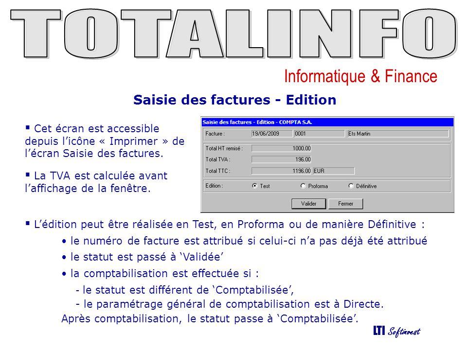 Informatique & Finance LTI Softinvest Comptabilisation différée des factures (menu Facturation/Comptabilisation des factures) permet une comptabilisation en masse des factures dont le statut est positionné à 'Validée'.