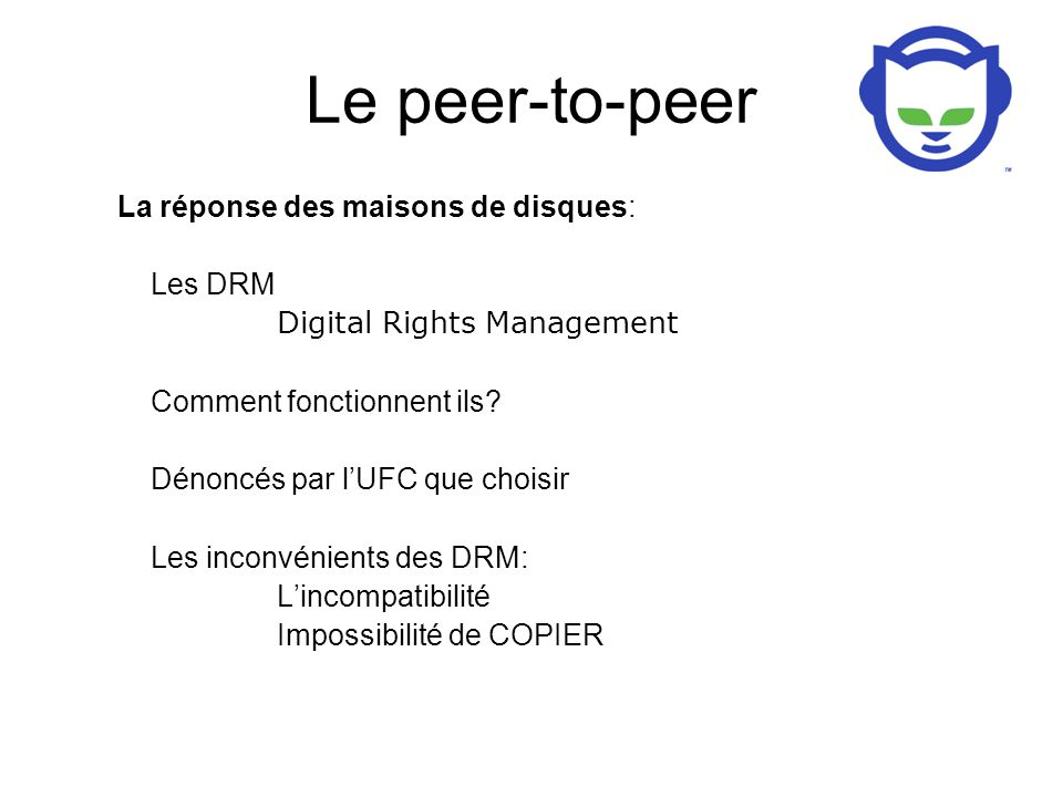 Le peer-to-peer La Loi DADVSI Droits d'Auteurs et Droits Voisins dans la Société de l'Information La directive 2001/29/CE Texte publié le 3 août 2006 Une loi contre le logiciel Open Source: Les organismes open source réagissent