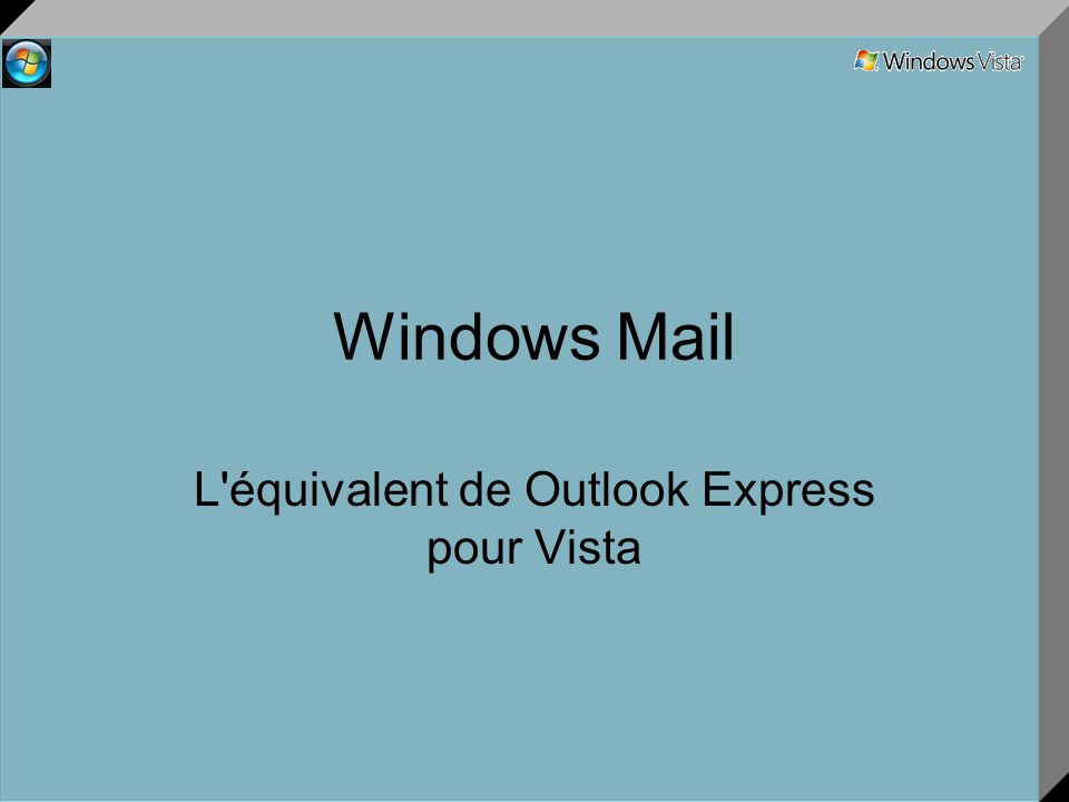 Windows Mail L'équivalent de Outlook Express pour Vista