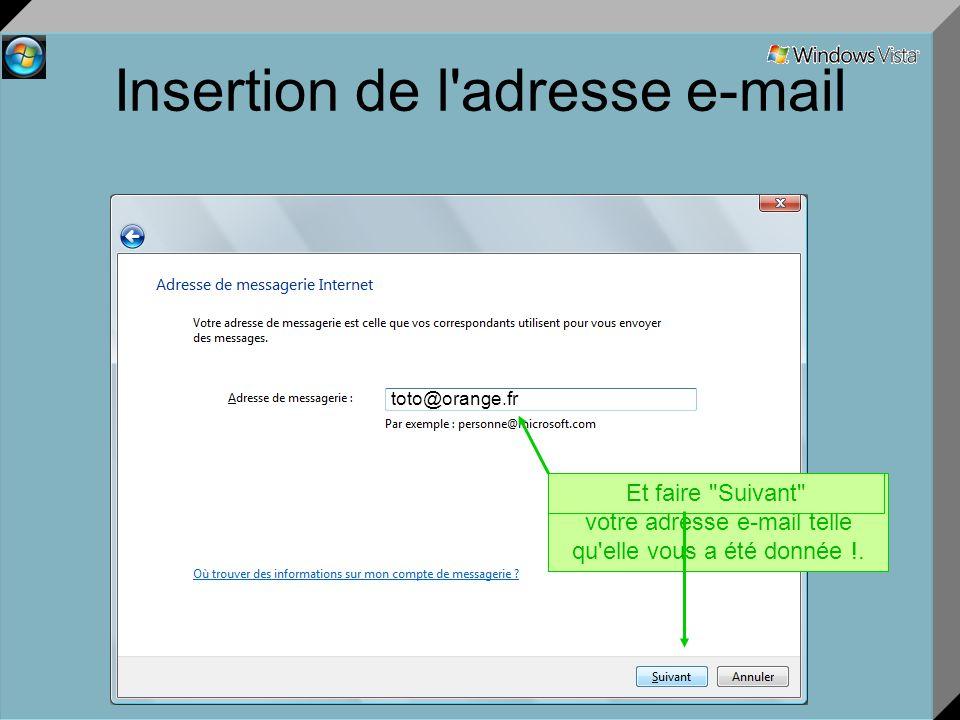Insertion de l adresse e-mail Par contre, ici pas d erreur, votre adresse e-mail telle qu elle vous a été donnée !.