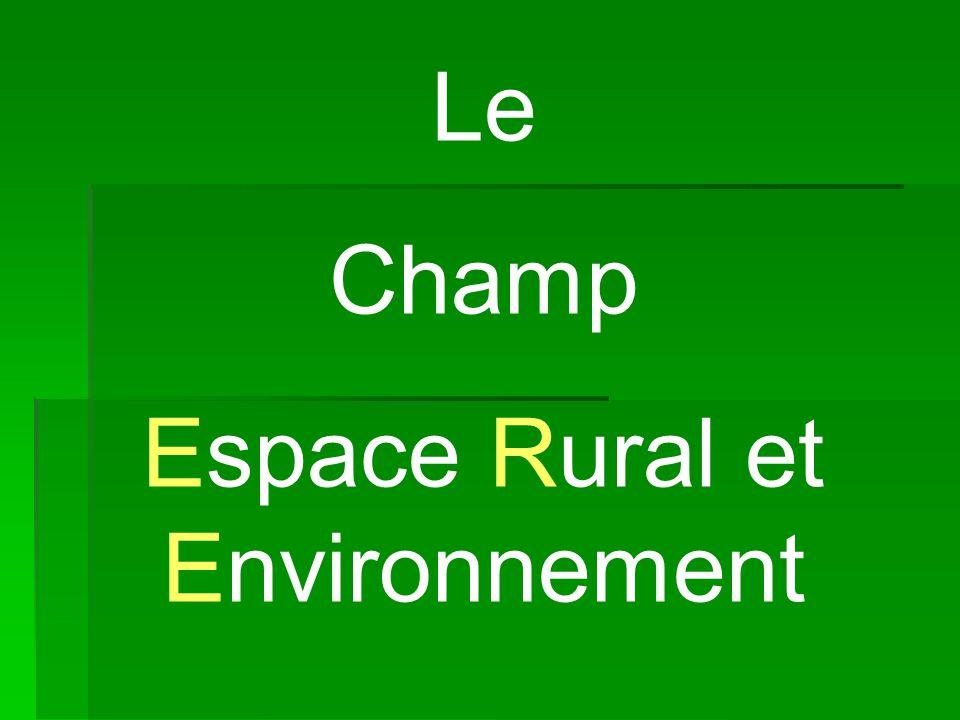 Le Champ Espace Rural et Environnement