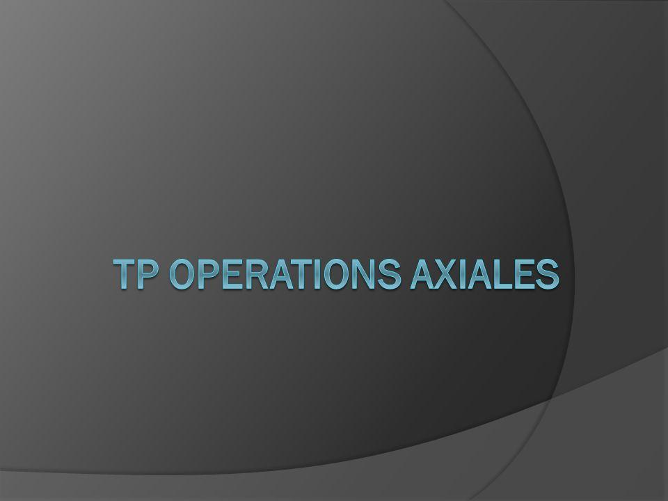 TP OPERATIONS AXIALES  L'encastrement  Cycle de Perçage  Cycle d'alésage  Cycle de taraudage