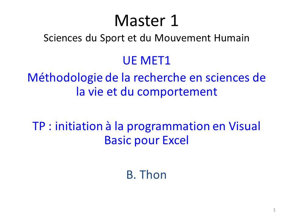 1 Master 1 Sciences du Sport et du Mouvement Humain UE MET1 Méthodologie de la recherche en sciences de la vie et du comportement TP : initiation à la