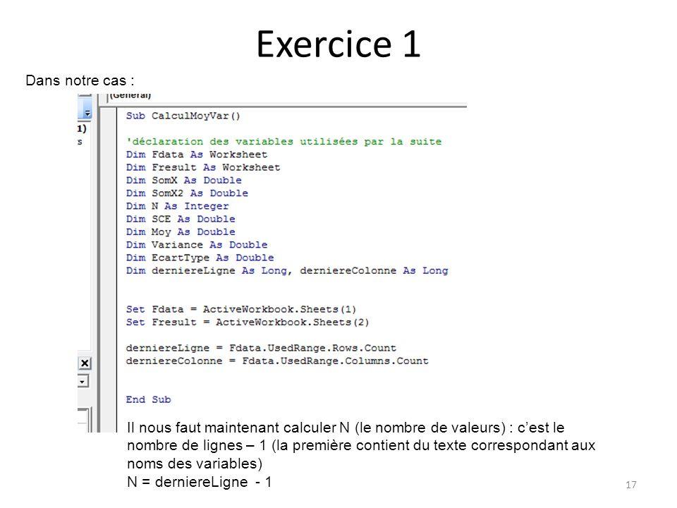 Exercice 1 17 Dans notre cas : Il nous faut maintenant calculer N (le nombre de valeurs) : c'est le nombre de lignes – 1 (la première contient du text