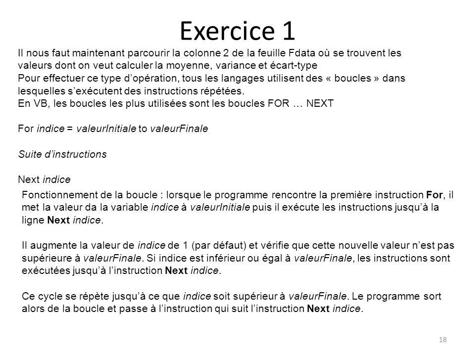 Exercice 1 18 Il nous faut maintenant parcourir la colonne 2 de la feuille Fdata où se trouvent les valeurs dont on veut calculer la moyenne, variance