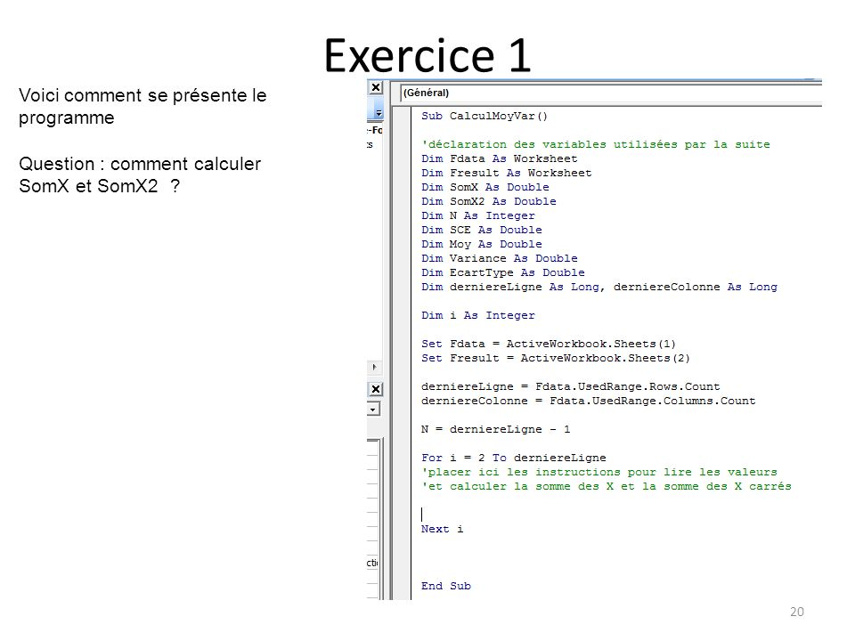 Exercice 1 20 Voici comment se présente le programme Question : comment calculer SomX et SomX2 ?