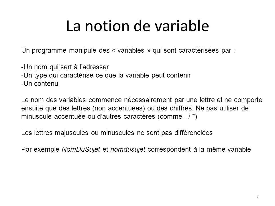 La notion de variable 8 Les différents types de variables les plus utilisés : BOOLEAN : ne peut prendre que 2 valeurs : true (1 ou -1) ou false (0) INTEGER : nombre entier (entre - 32768 et 32768) LONG : entier long DOUBLE : nombre décimal ( : double précision) STRING : chaîne de caractères alphanumériques Une variable peut aussi désigner : Un classeur : Workbook Une feuille : Worksheet