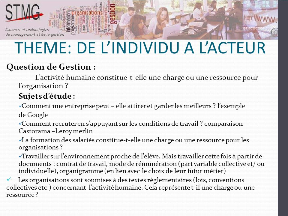 THEME : INFORMATION ET INTELLIGENCE COLLECTIVE Question de Gestion : En quoi les technologies transforment-t-elles l'information en ressource .