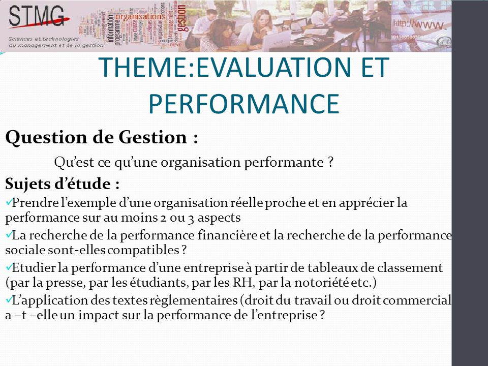 THEME:EVALUATION ET PERFORMANCE Question de Gestion : Les décisions de gestion rendent-elles toujours une organisation plus performante .