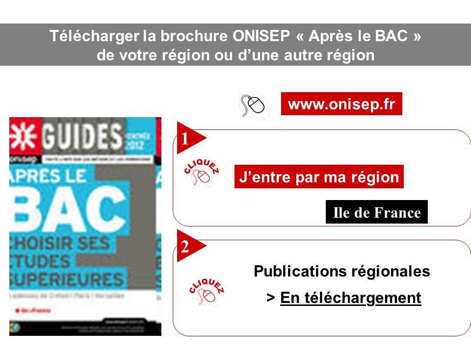 Télécharger la brochure ONISEP « Après le BAC » de votre région ou d'une autre région Télécharger la brochure ONISEP « Après le BAC » de votre région
