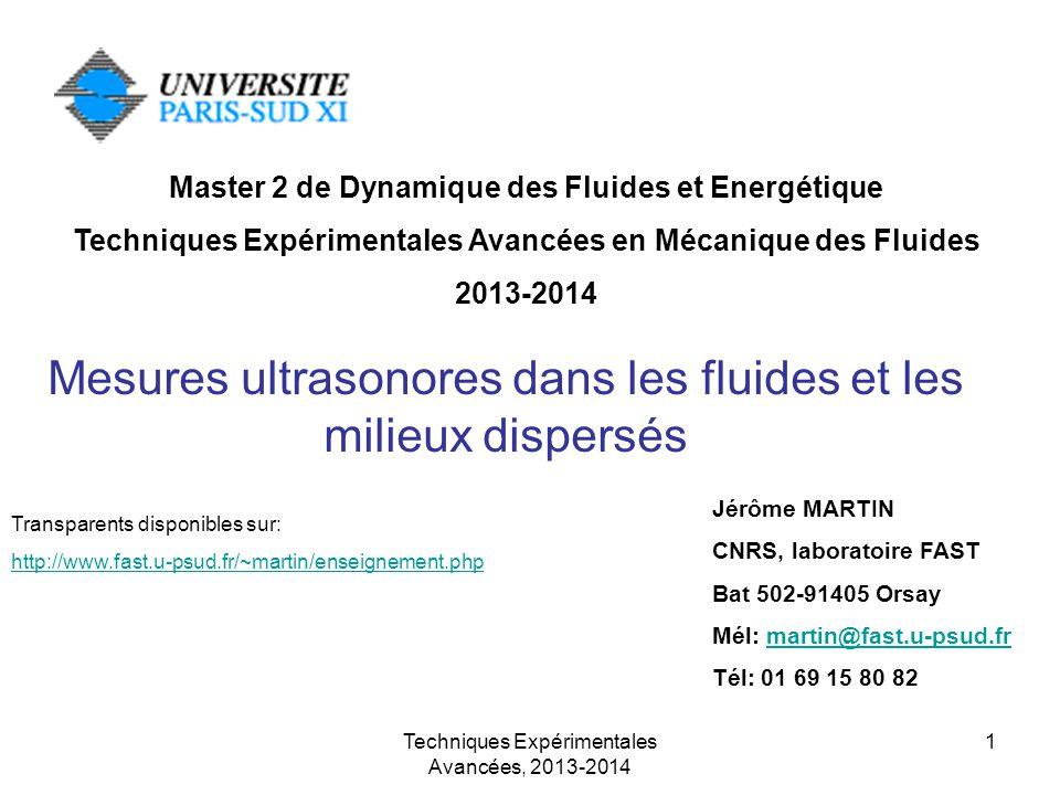 Techniques Expérimentales Avancées, 2013-2014 1 Mesures ultrasonores dans les fluides et les milieux dispersés Master 2 de Dynamique des Fluides et En