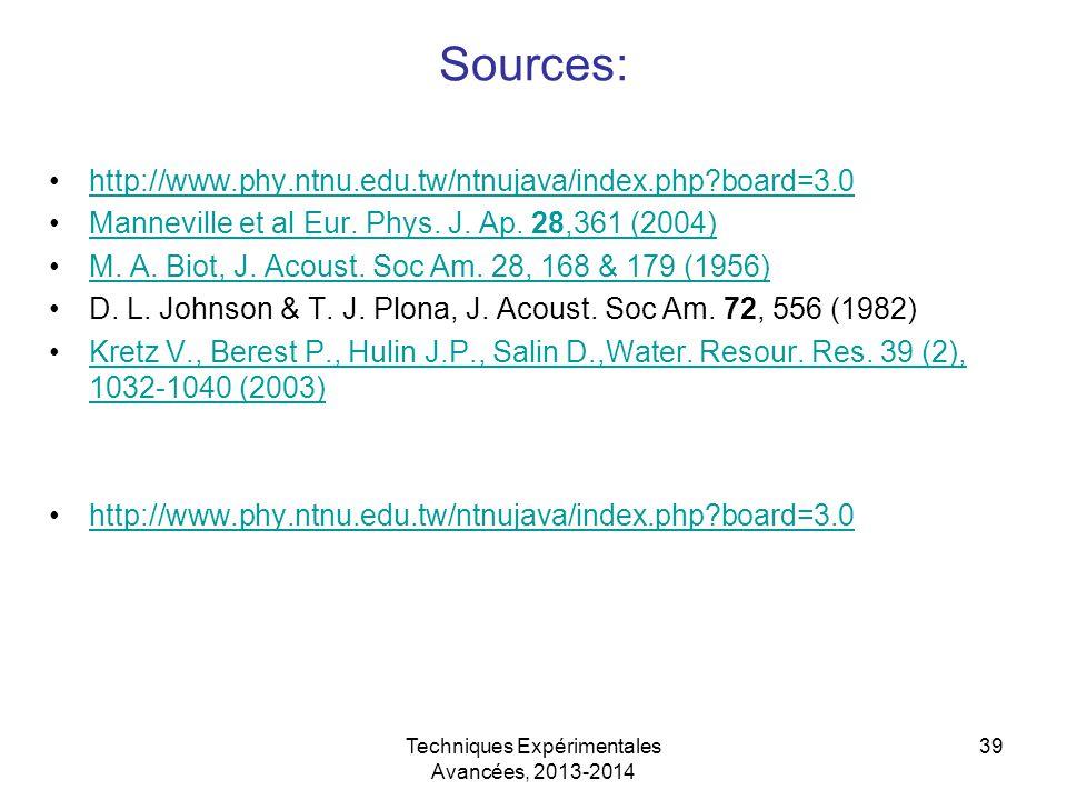 Techniques Expérimentales Avancées, 2013-2014 39 http://www.phy.ntnu.edu.tw/ntnujava/index.php?board=3.0 Manneville et al Eur. Phys. J. Ap. 28,361 (20