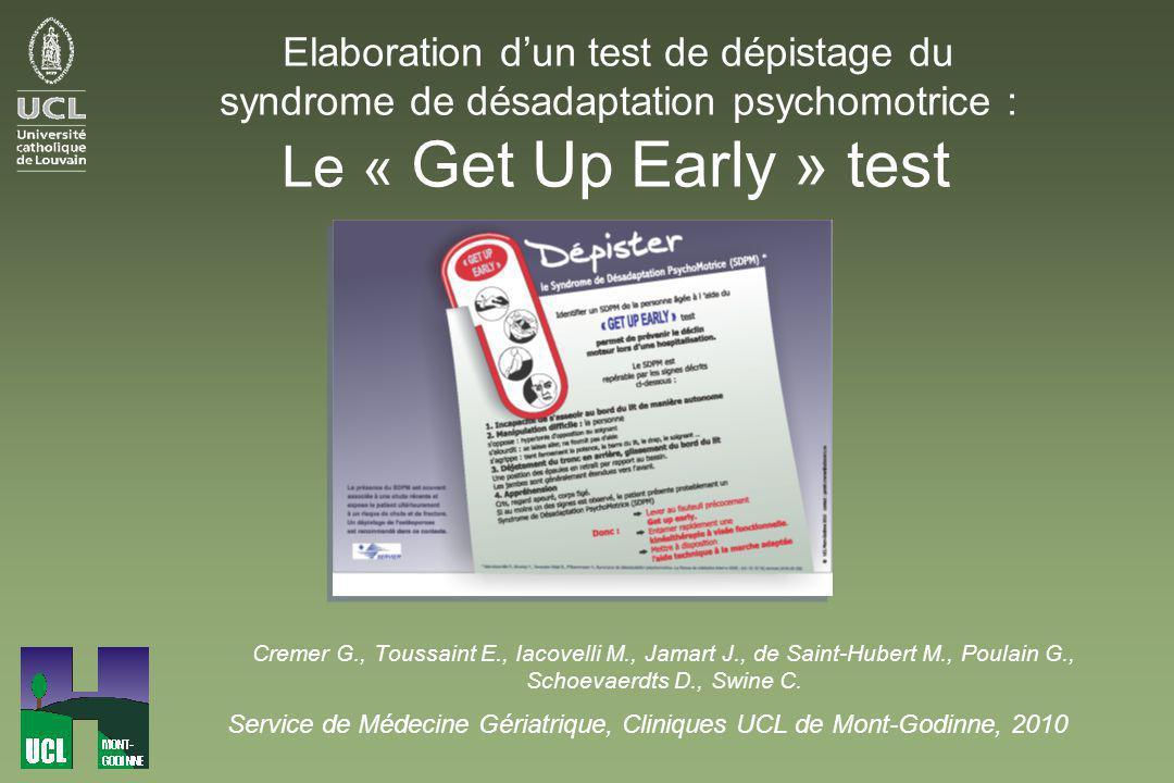 Get Up Early test Le constat :Le constat : - PA à l'hôpital = risque de déclin fonctionnel.