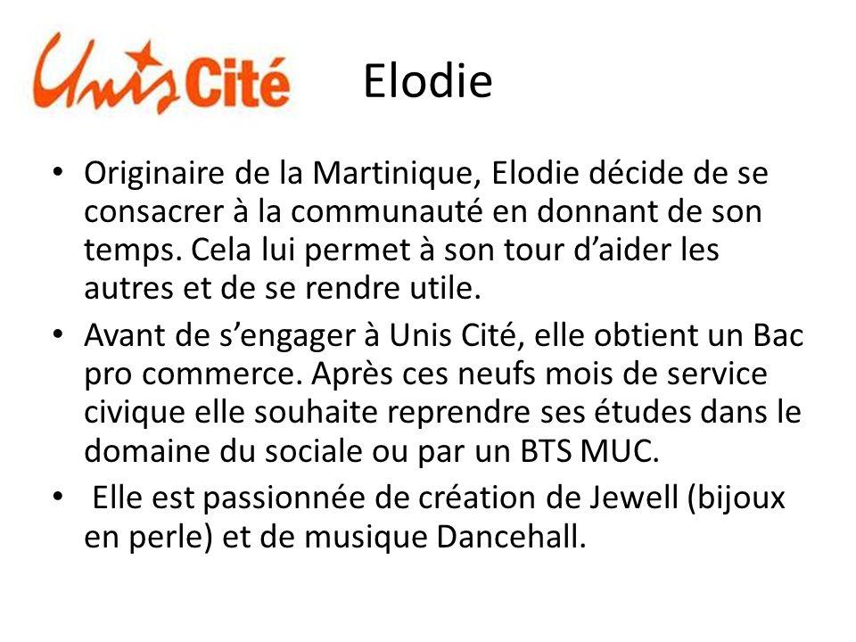 Elodie Originaire de la Martinique, Elodie décide de se consacrer à la communauté en donnant de son temps.