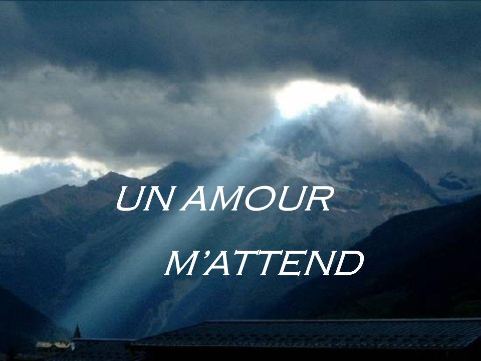 UN AMOUR M'ATTEND