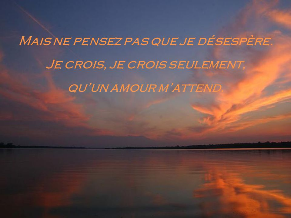 Vers Ton amour, Vers Ton amour qui m'attend.