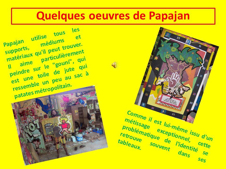Quelques oeuvres de Papajan Papajan utilise tous les supports, médiums et matériaux qu'il peut trouver. Il aime particulièrement peindre sur le