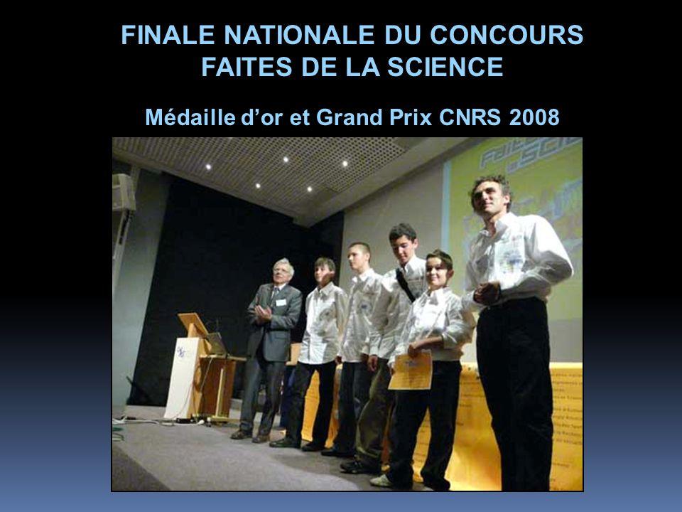 FINALE NATIONALE DU CONCOURS FAITES DE LA SCIENCE Médaille d'or et Grand Prix CNRS 2008