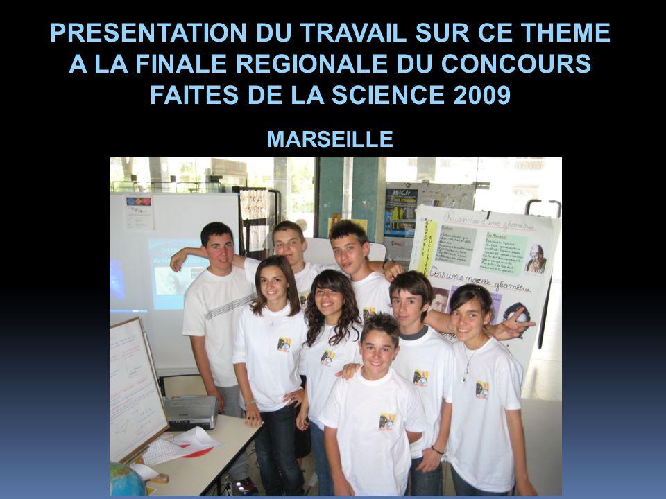 PRESENTATION DU TRAVAIL SUR CE THEME A LA FINALE REGIONALE DU CONCOURS FAITES DE LA SCIENCE 2009 MARSEILLE