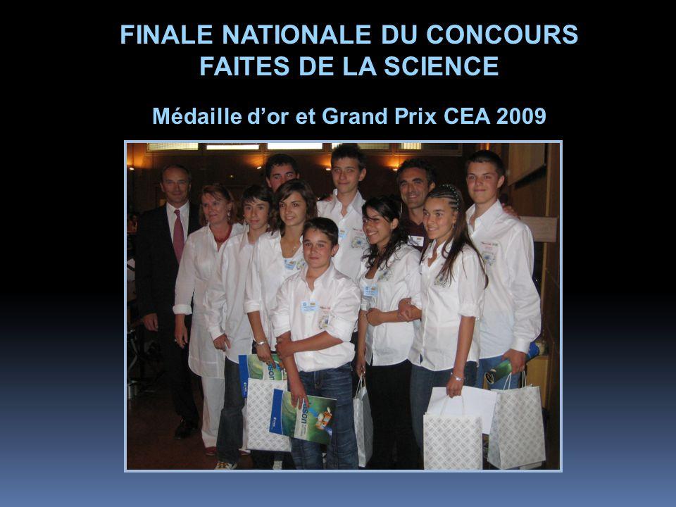 FINALE NATIONALE DU CONCOURS FAITES DE LA SCIENCE Médaille d'or et Grand Prix CEA 2009