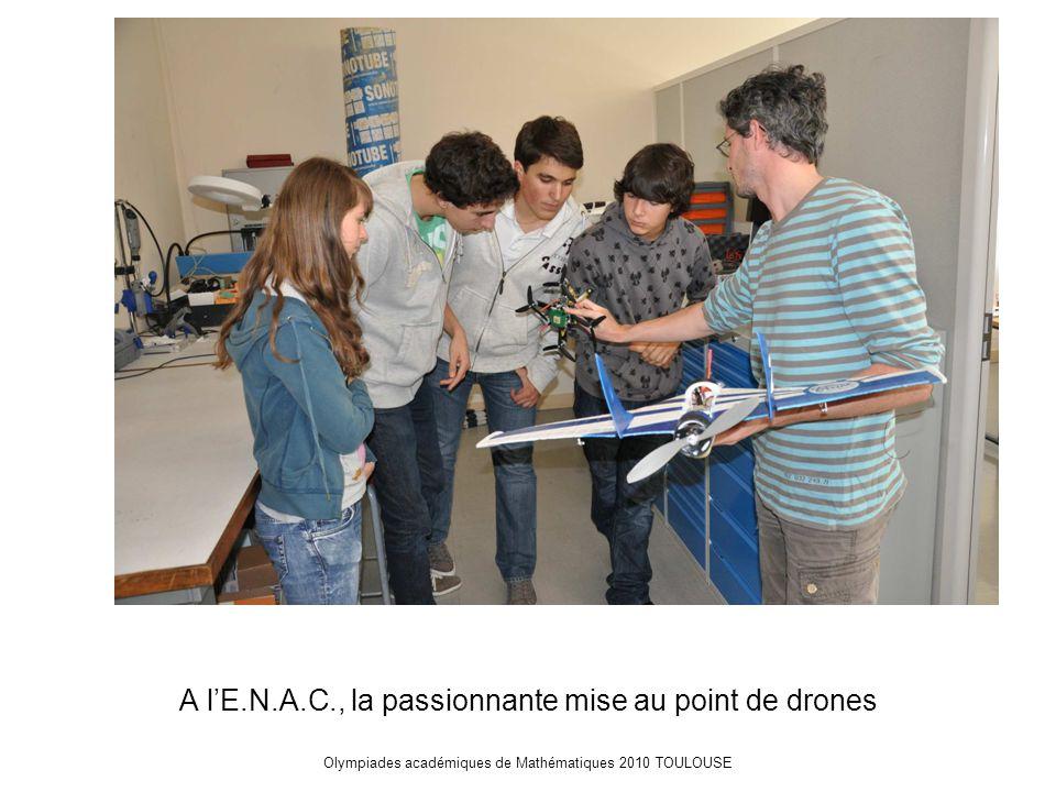 Olympiades académiques de Mathématiques 2010 TOULOUSE A l'E.N.A.C., la passionnante mise au point de drones