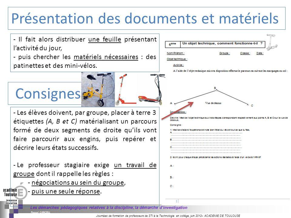 Journées de formation de professeurs de STI à la Technologie en collège, juin 2012– ACADEMIE DE TOULOUSE Les démarches pédagogiques relatives à la dis