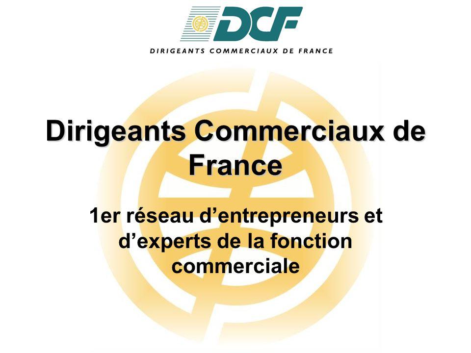 Dirigeants Commerciaux de France 1er réseau d'entrepreneurs et d'experts de la fonction commerciale