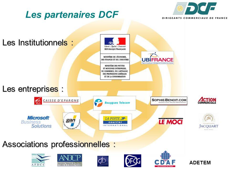 Les partenaires DCF Les Institutionnels : Les entreprises : Associations professionnelles : ADETEM
