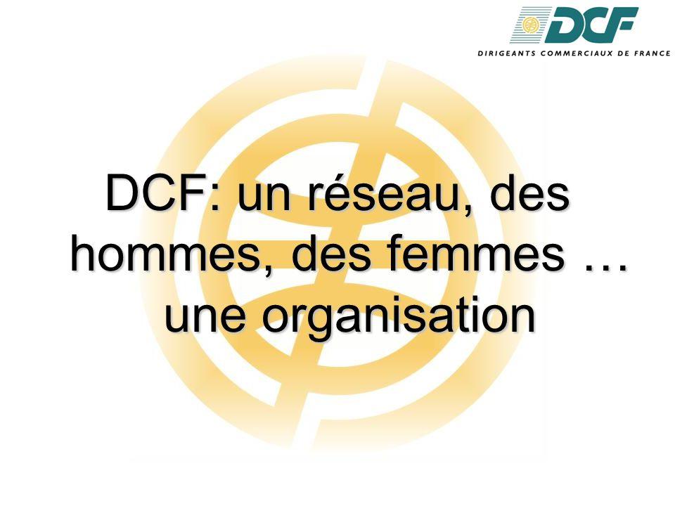 DCF: un réseau, des hommes, des femmes … une organisation