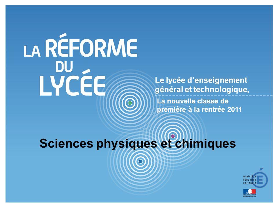 2 Le lycée d'enseignement général et technologique, Sciences physiques et chimiques La nouvelle classe de première à la rentrée 2011