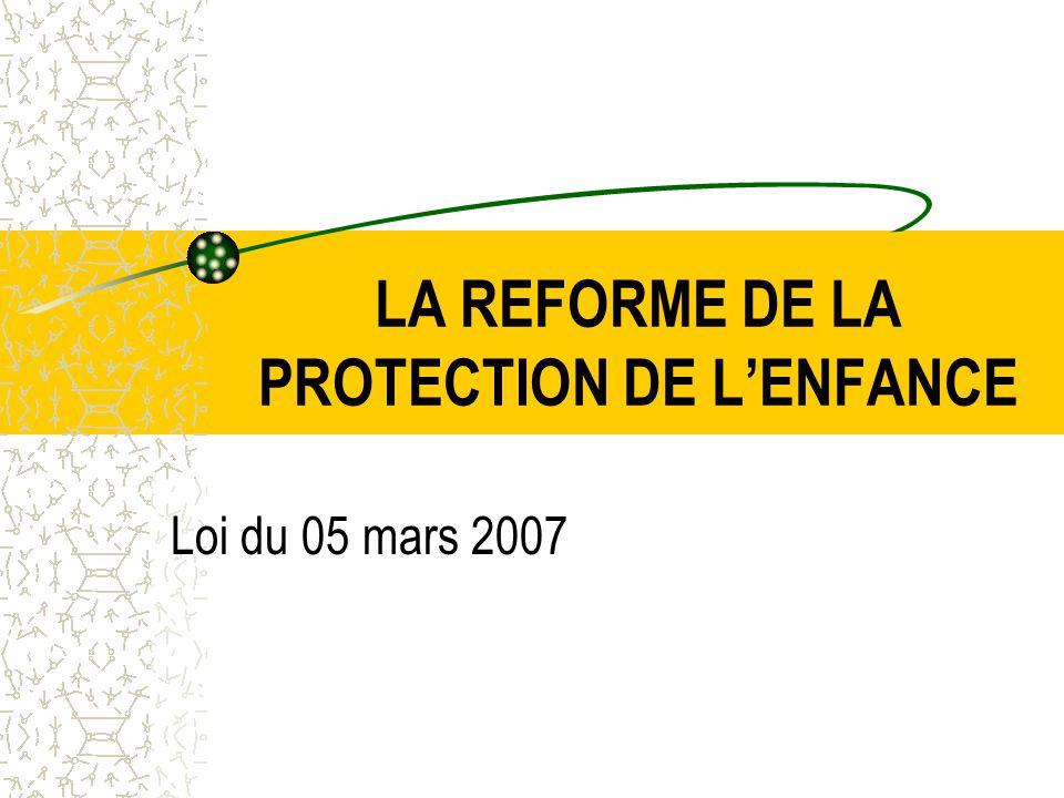 LA REFORME DE LA PROTECTION DE L'ENFANCE Loi du 05 mars 2007
