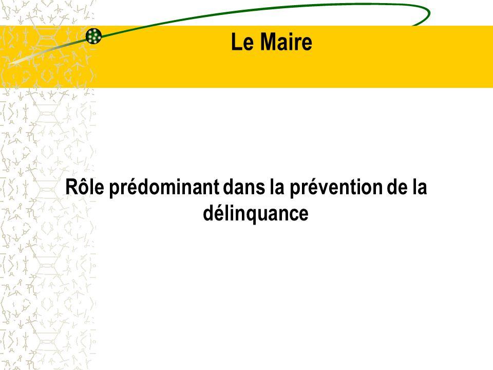 Le Maire Rôle prédominant dans la prévention de la délinquance
